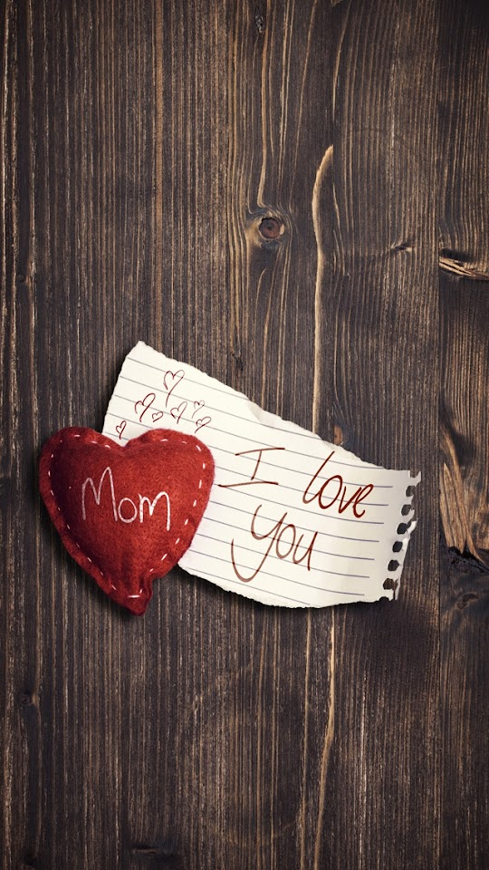 I Love You Mom Wood Background  Galaxy Note HD Wallpaper