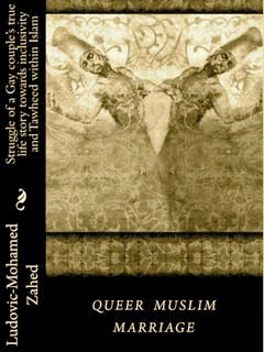 """Queer Muslim marriage"" di Ludovic-Mohamed Zahed"