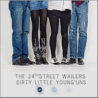 The 24th Street Wailers - 2 albums: Dirty Little Young