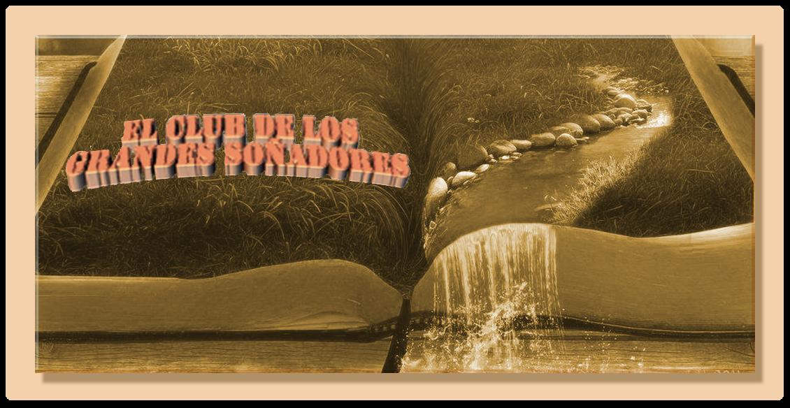 EL CLUB DE LOS SOÑADORES - Blog de diferentes autores.