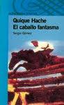 QUIQUE HACHE Y EL CABALLO FANTASMA--SERGIO GOMEZ