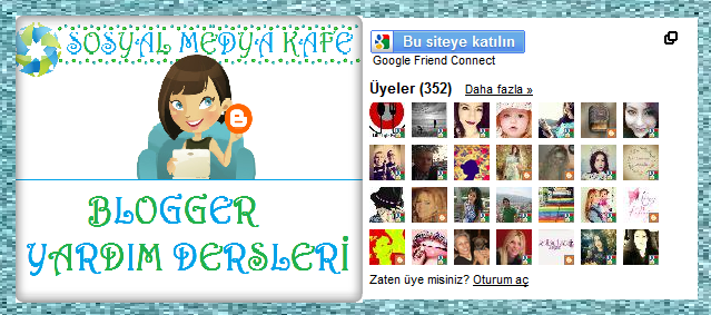 blogger izleyiciler gfc( google friend connect) gadgeti ekleme resimli anlatım