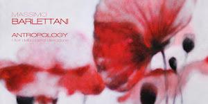 """""""ANTROPOLOGY - I fiori della nostra distrazione"""" mostra personale di Massimo Barlettani a cura di"""