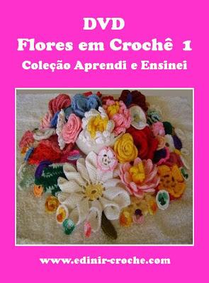 flores em croche passo-a-passo dvd edinir-croche frete gratis