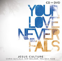JESUS-CULTURE-Your-Love-Never-Fails