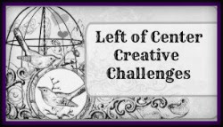 Left of Center Creative Challenges