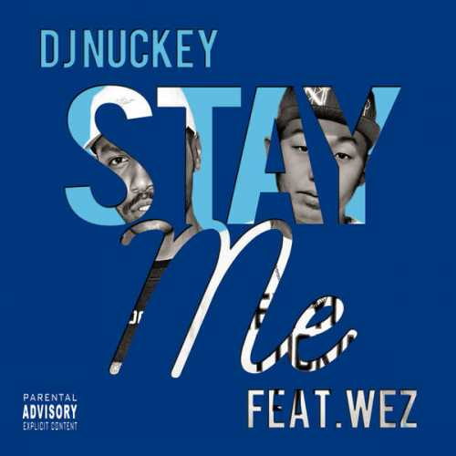 [Single] DJ NUCKEY – Stay Me feat. WEZ (2015.06.24/MP3/RAR)