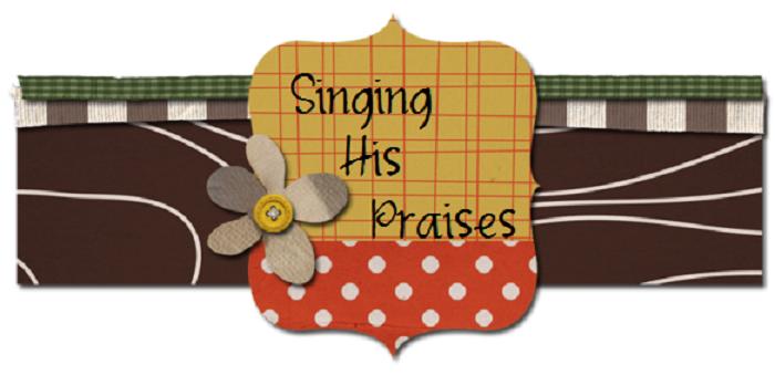 Singing His Praises