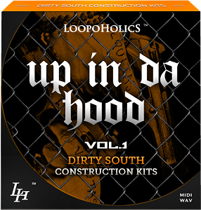 Loopoholics - Up In Da Hood Vol 1 Dirty South Construction Kits [WAV/MIDI]