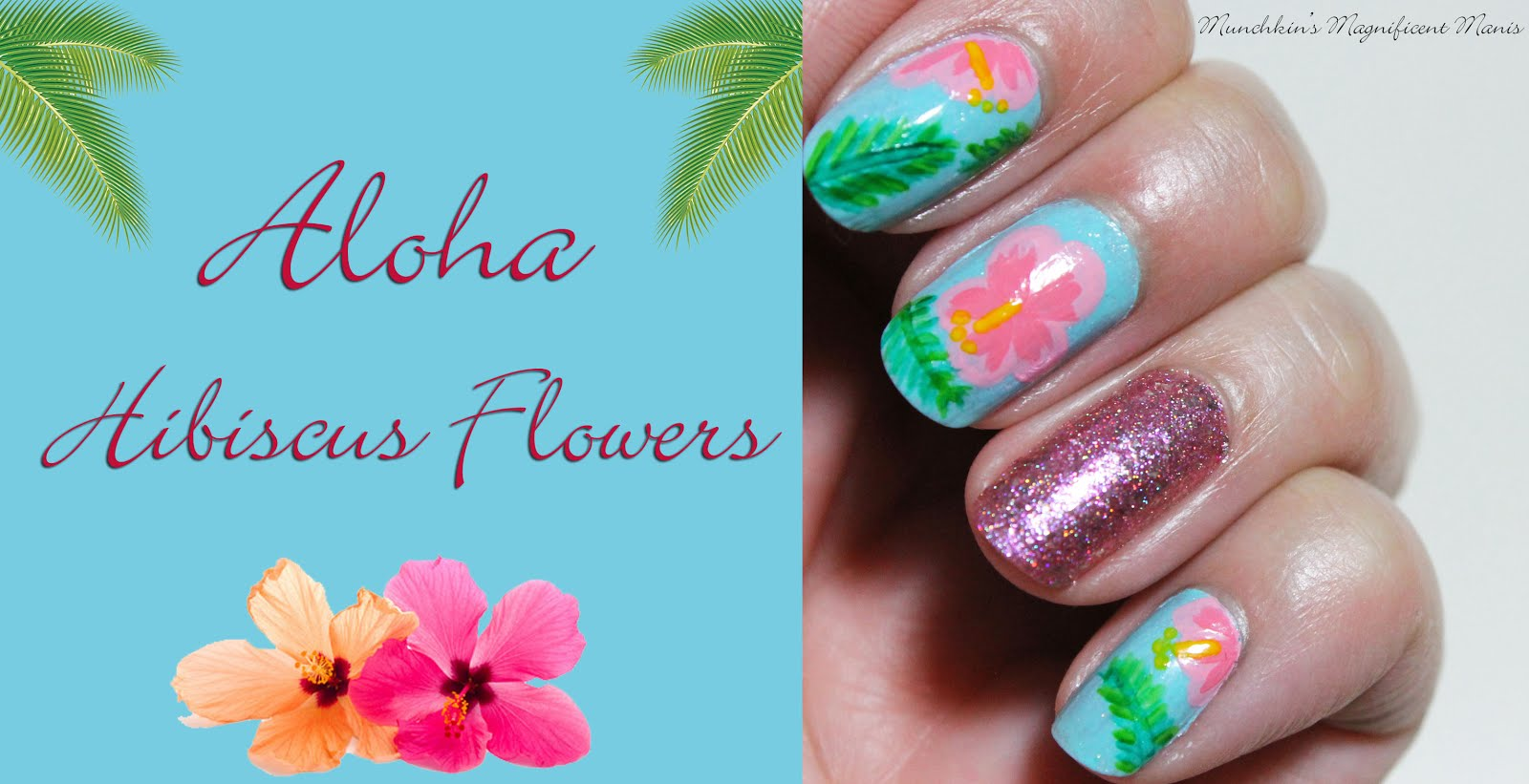 Munchkins Magnificent Manis Aloha Flowers Hibiscus Flower Nail Design