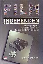 AJIBAYUSTORE  Judul Buku : FILM INDEPENDEN DALAM PERSPEKTIF HUKUM HAK CIPTA DAN HUKUM PERFILMAN INDONESIA Pengarang : Dr. Ahmad M. Ramli, S.H., M.H Penerbit : Ghalia Indonesia