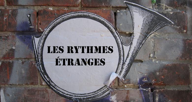 Les Rythmes Étranges