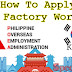 How To Apply as Factory Worker in Korea (Step, Requirements and Fees)