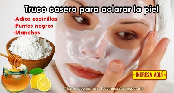 Todo mujer truco casero para aclarar la piel y limpiarla - Como quitar manchas de limon en el piso ...