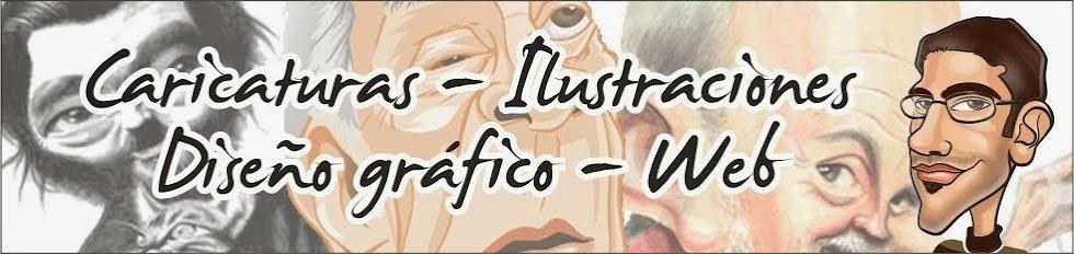 CARICATURAS - ILUSTRACIONES -  DISEÑO GRAFICO Y WEB