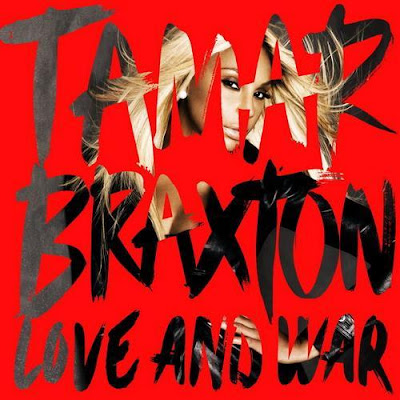 Tamar Braxton – Love and War (Deluxe Edition, 2013)