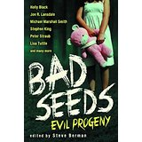"""Bad Seeds: Evil Prodgeny"""