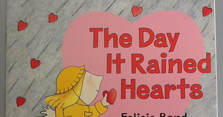 Book of the Week: The Day it Rained Hearts (And other Valentine's Day Activities)