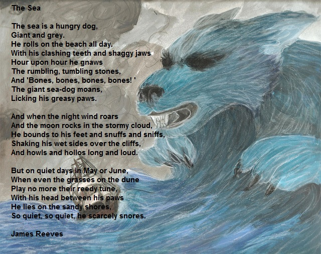 the sea by james reeves analysis The sea by james reeves read the poem carefully and answer the following questions in full sentences the whole poem is a metaphor what two things are being identified.