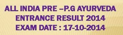 All India Pre-P.G.Ayurveda Entrance Exam Result 2014 @ www.cghealthuniv.com