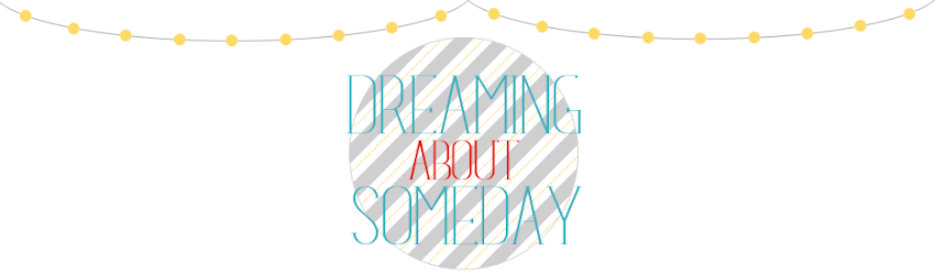 Dreaming about Someday
