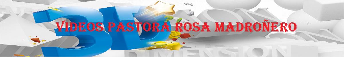 C. VÍDEOS PASTORA ROSITA
