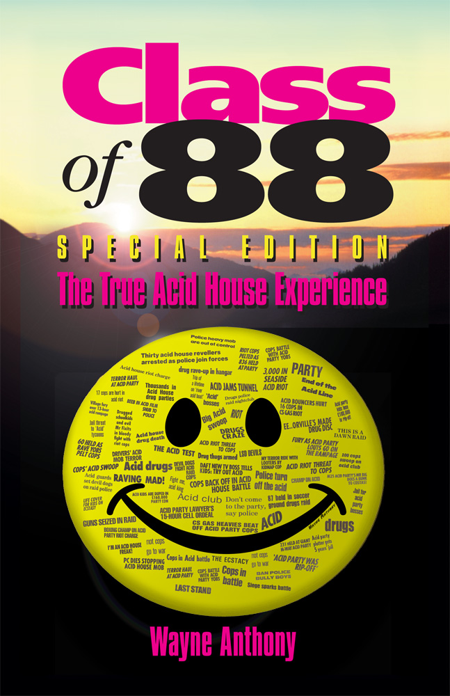 The history of acid house class of 88 the true acid for Acid house 1989