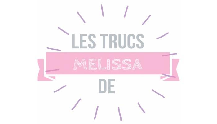 Les Trucs de Mélissa