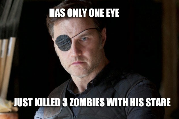 Funny Zombie Memes : Funny meme mories: the walking dead's governor is one tough 1 eyed