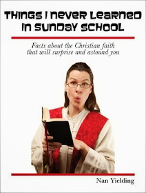 Things I Never Learned In Sunday School by Nan Yielding