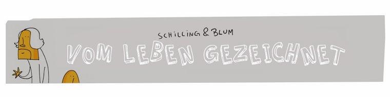 Schilling & Blum: Vom Leben gezeichnet