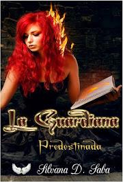 La Guardiana I: Predestinada
