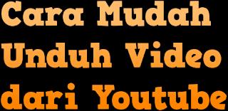 Bagaimana Cara Mudah Unduh Video dari Youtube Tanpa Software