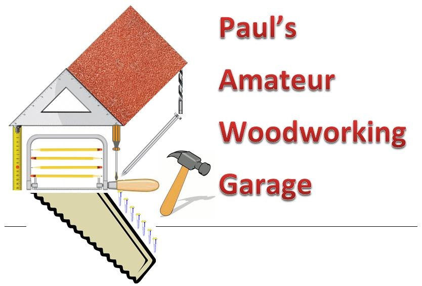 Paul's Amateur Woodworking Garage