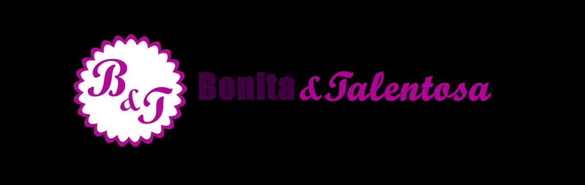 Bonita &Talentosa