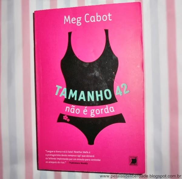 capa, livro, Tamanho 42 não é gorda, Meg Cabot, Galera Record, resumo, resenha, baixar, online