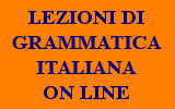 LEZIONI DI GRAMMATICA ITALIANA ON LINE