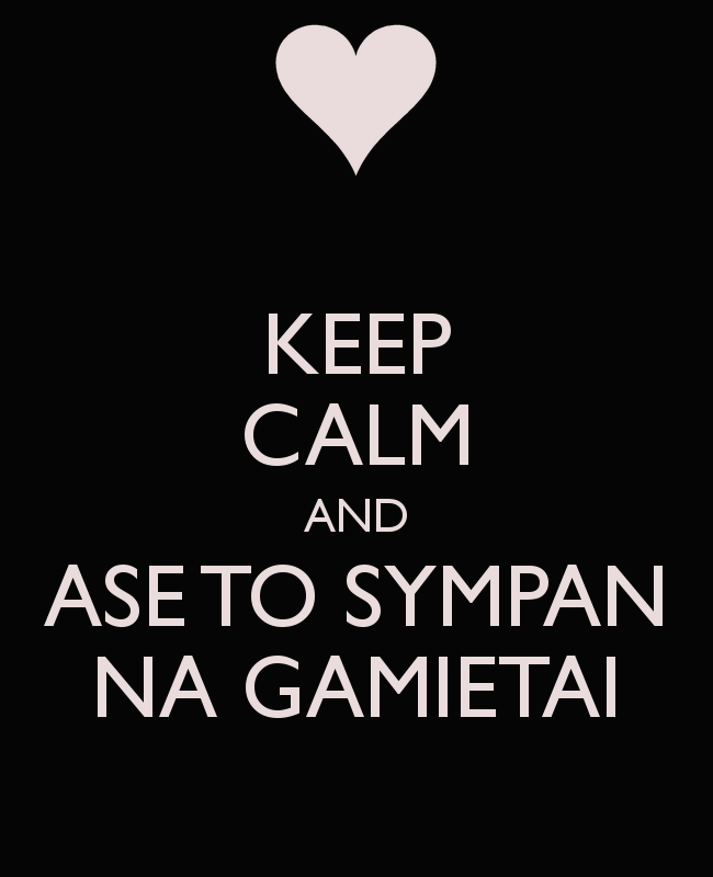 keep-calm-and-ase-to-sympan-na-gamietai.