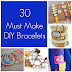 30 Must Make DIY Bracelets