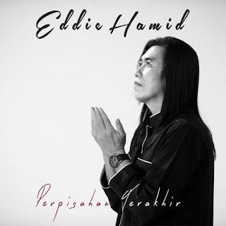 Eddie Hamid - Perpisahan Terakhir MP3