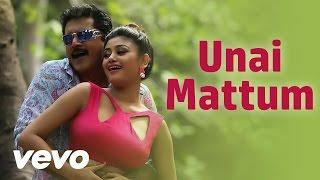 Sandamarudham – Unai Mattum Video _ Sarath Kumar, Oviya _ James Vasanthan