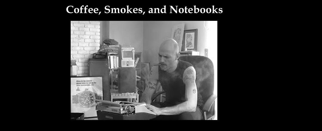 Coffee, Smokes, and Notebooks