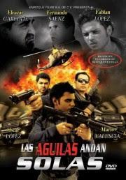 Ver Las Aguilas Andan Solas Película (2010)