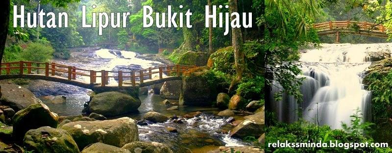 Menikmati Keindahan Alam dan Berekreasi di Hutan Lipur Negeri Kedah
