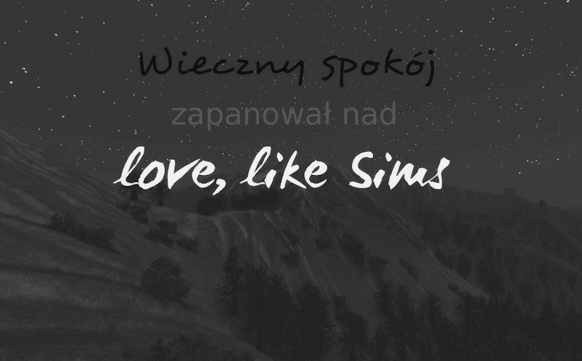 Love, Like Sims!
