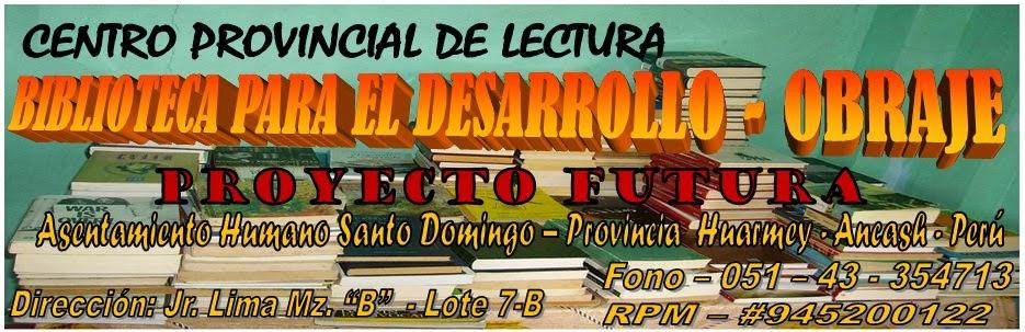 BIBLIOTECA PARA EL DESARROLLO OBRAJE - PROYECTO FUTURA.