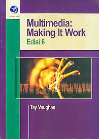 toko buku rahma: buku MULTIMEDIA: MAKING IT WORK EDISI 6, pengarang tay vaughan, penerbit andi