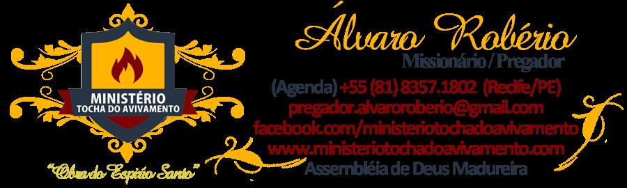 Missionário Álvaro Robério | Ministério Tocha do Avivamento |  Assembléia de Deus Madureira