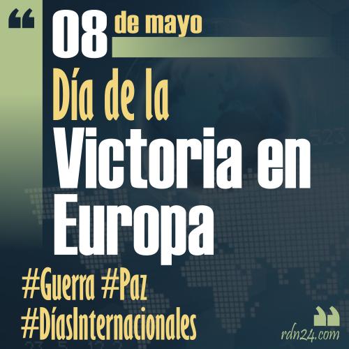 8 de mayo – Día de la Victoria en Europa #DíasInternacionales