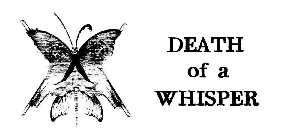 DEATH of a WHISPER